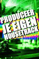 Produceer je eigen Housetrack in Amsterdam