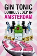 Gin & Tonic Borrelsloep in Amsterdam