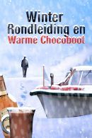 Winter Rondleiding & Warme Chocoboot in Amsterdam